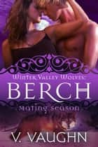 Berch - Mating Season ebook by V. Vaughn