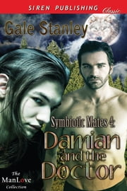 Symbiotic Mates 4: Damian and the Doctor ebook by Gale Stanley