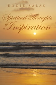 Spiritual Thoughts of Inspiration ebook by Eddie Salas