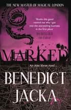 Marked - An Alex Verus Novel from the New Master of Magical London ebook by