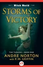 Storms of Victory ebook by Andre Norton,P. M. Griffin