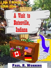 A Visit to Batesville, Indiana ebook by Paul Wonning