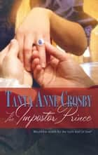 The Impostor Prince ebook by Tanya Anne Crosby