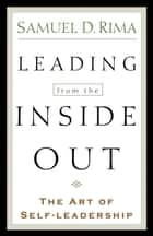 Leading from the Inside Out ebook by Samuel D. Rima