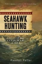 Seahawk Hunting eBook by Randall Peffer