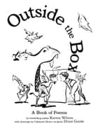 Outside the Box - A Book of Poems ebook by Karma Wilson, Diane Goode