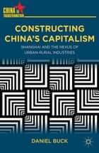 Constructing China's Capitalism ebook by D. Buck