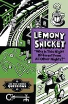 Why Is This Night Different From All Other Nights? ebook by Lemony Snicket, Seth