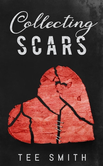 Collecting Scars ebook by Tee Smith