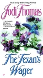 The Texan's Wager eBook by Jodi Thomas