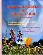Spiritual Verses of Sheikh Farid, Translation from Guru Granth Sahib ebook by Harpal Sodhi