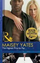 The Highest Price to Pay (Mills & Boon Modern) ebook by Maisey Yates