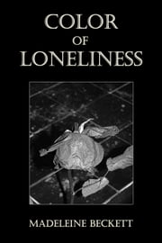 Color of Loneliness ebook by Madeleine Beckett