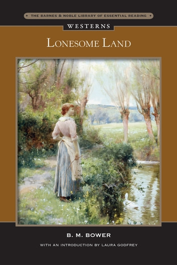 Lonesome Land (Barnes & Noble Library of Essential Reading) ebook by B. M. Bower