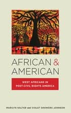 African & American - West Africans in Post-Civil Rights America ebook by Marilyn Halter, Violet Showers Johnson