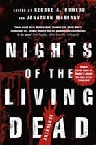 Nights of the Living Dead ebook by George A. Romero, Jonathan Maberry