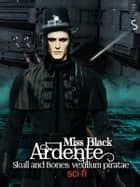 Ardente - Skull and Bones: vexillum piratae eBook by Miss Black