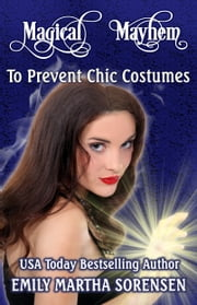 To Prevent Chic Costumes ebook by Emily Martha Sorensen