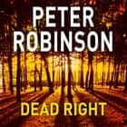 Dead Right audiobook by Peter Robinson
