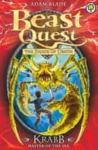 Beast Quest: Krabb Master of the Sea - Series 5 Book 1 ebook by Adam Blade