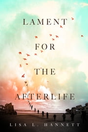 Lament for the Afterlife ebook by Lisa L. Hannett