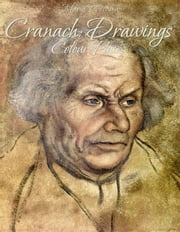 Cranach: Drawings Colour Plates ebook by Maria Peitcheva