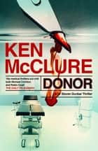 Donor - A Dr Steven Dunbar Thriller: Book 1 ebook by