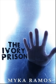 The Ivory Prison ebook by Myka Ramos