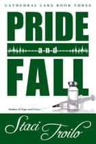 Pride and Fall ebook by Staci Troilo