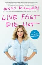 Live Fast Die Hot 電子書籍 by Jenny Mollen