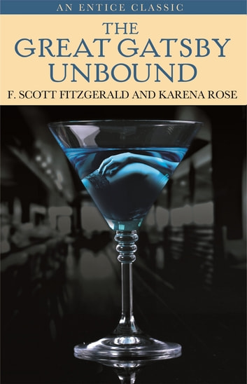 The Great Gatsby Unbound ebook by F. Scott Fitzgerald,Karena Rose