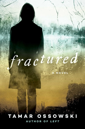 Fractured - A Novel ebook by Tamar Ossowski