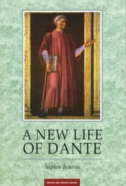 A New Life Of Dante ebook by Bemrose, Dr Stephen
