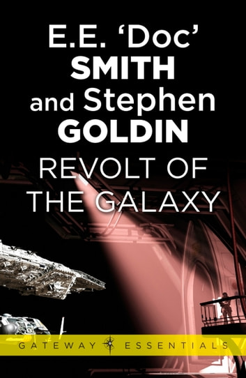 Revolt of the Galaxy - Family d'Alembert Book 10 ebook by E.E. 'Doc' Smith,Stephen Goldin
