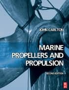 Marine Propellers and Propulsion ebook by John Carlton