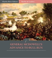 Battles & Leaders of the Civil War: General McDowells Advance to Bull Run (Illustrated Edition) ebook by James B. Fry