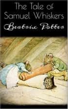 The Tale of Samuel Whiskers ebook by Beatrix Potter