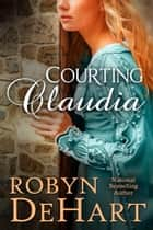 Courting Claudia ebook by