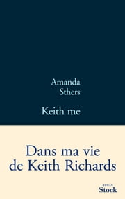 Keith me ebook by Amanda Sthers