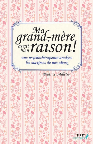 Ma grand-mère avait bien raison ebook by Béatrice MILLETRE