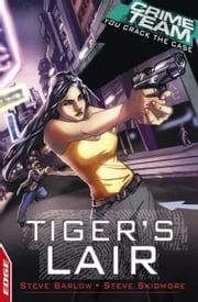 Crime Team: Tiger's Lair - EDGE ebook by Steve Barlow,Steve Skidmore,David Cousens