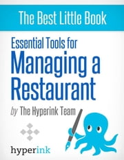 Essential Tools For Managing A Restaurant Business ebook by The Hyperink  Team