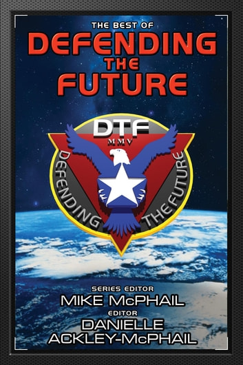 The Best of Defending the Future ebook by Jack McDevitt,Charles E. Gannon