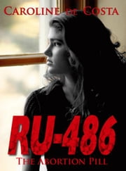 RU 486 ebook by Caroline de Costa