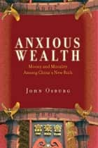 Anxious Wealth ebook by John Osburg