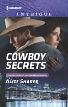 Cowboy Secrets ebook by Alice Sharpe