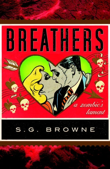 Breathers - A Zombie's Lament ebook by S.G. Browne