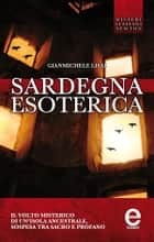Sardegna esoterica eBook by Gianmichele Lisai