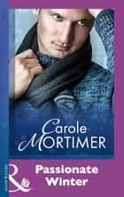 Passionate Winter (Mills & Boon Modern) ebook by Carole Mortimer