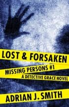 Lost and Forsaken ebook by Adrian J. Smith